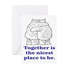 TOGETHER IS THE NICEST PLACE TO BE Greeting Card