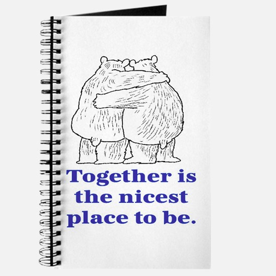 TOGETHER IS THE NICEST PLACE TO BE Journal