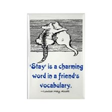 STAY IS A CHARMING WORD Rectangle Magnet