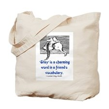 STAY IS A CHARMING WORD Tote Bag
