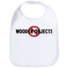 Anti wooden objects Bib
