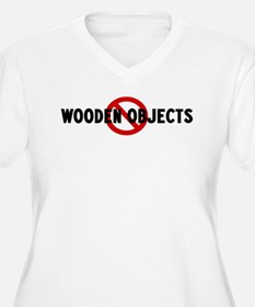 Anti wooden objects T-Shirt