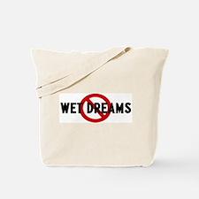 Anti wet dreams Tote Bag