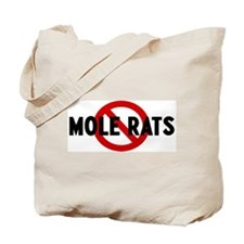 Anti mole rats Tote Bag