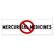 Anti mercuruial medicines Bumper Bumper Sticker