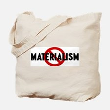 Anti materialism Tote Bag