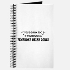 Pembroke Welsh Corgi You'd Drink Journal