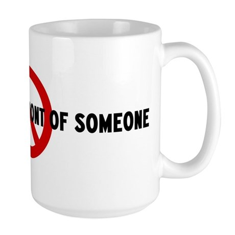 Anti undressing in front of s Large Mug