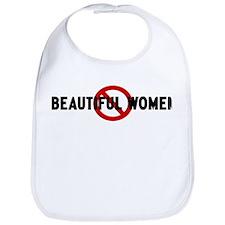 Anti beautiful women Bib