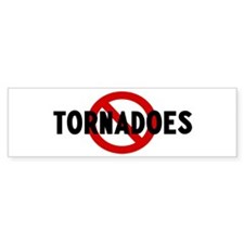 Anti tornadoes Bumper Bumper Sticker