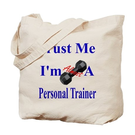 Trust Me ...Personal Trainer Tote Bag