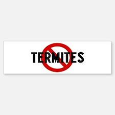 Anti termites Bumper Bumper Bumper Sticker