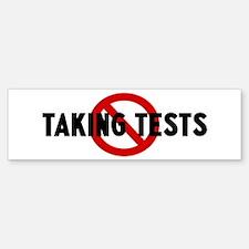 Anti taking tests Bumper Bumper Bumper Sticker