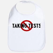 Anti taking tests Bib