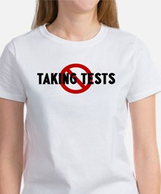 Anti taking tests Tee