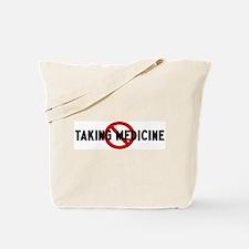 Anti taking medicine Tote Bag