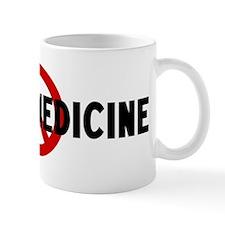 Anti taking medicine Mug