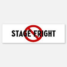 Anti stage fright Bumper Bumper Bumper Sticker