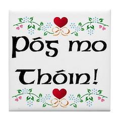 'Kiss My Arse!' in Irish Gaelic Ceramic Tile