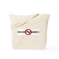 Anti religious ceremonies Tote Bag