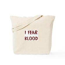 I Fear BLOOD Tote Bag
