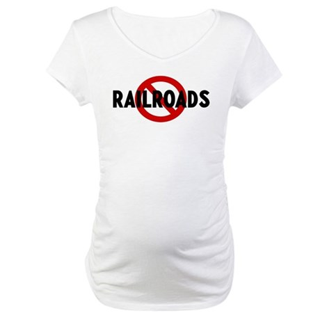 Anti railroads Maternity T-Shirt