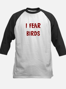 I Fear BIRDS Tee
