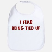 I Fear BEING TIED UP Bib