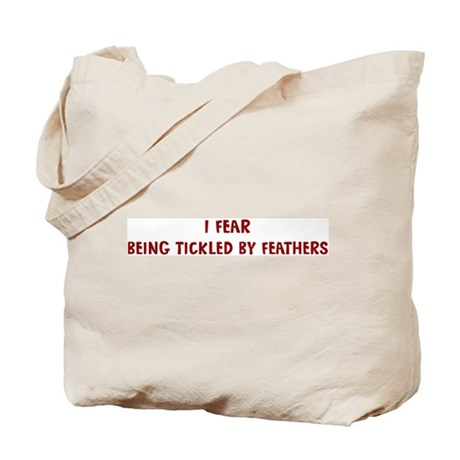 I Fear BEING TICKLED BY FEATH Tote Bag