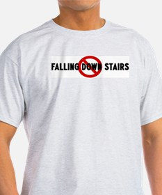 Anti falling down stairs T-Shirt