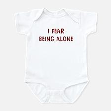 I Fear BEING ALONE Infant Bodysuit