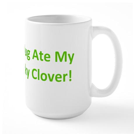 A Slug Ate My Lucky Clover Large Mug