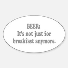 Beer It's Not Just... Oval Decal