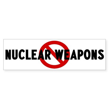 Anti nuclear weapons Bumper Sticker