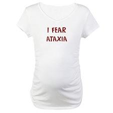 I Fear ATAXIA Shirt