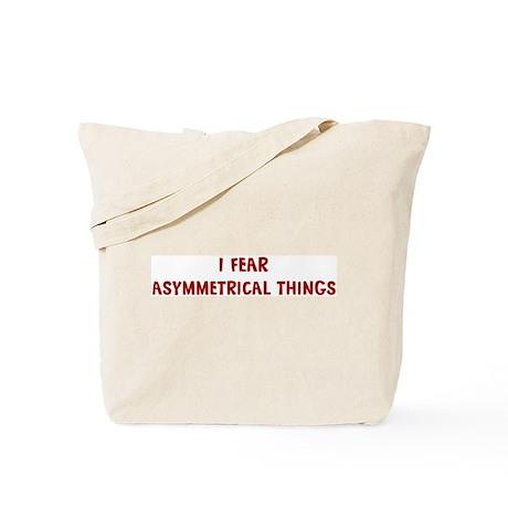 I Fear ASYMMETRICAL THINGS Tote Bag