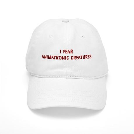 I Fear ANIMATRONIC CREATURES Cap