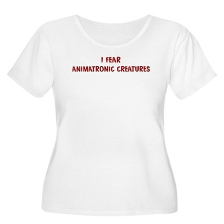 I Fear ANIMATRONIC CREATURES Women's Plus Size Sco