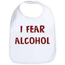 I Fear ALCOHOL Bib