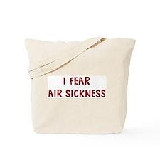 I Fear AIR SICKNESS Tote Bag