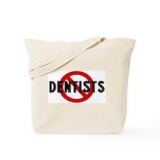 Anti dentists Tote Bag