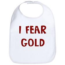 I Fear GOLD Bib