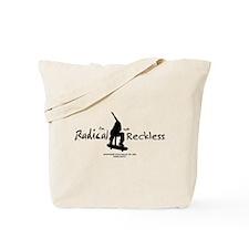 I'm Radical Not Reckless Ctr Tote Bag