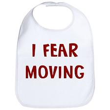 I Fear MOVING Bib