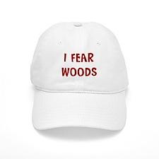 I Fear WOODS Baseball Cap