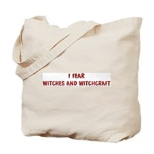 I Fear WITCHES AND WITCHCRAFT Tote Bag