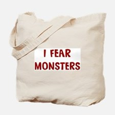 I Fear MONSTERS Tote Bag