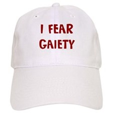 I Fear GAIETY Baseball Cap