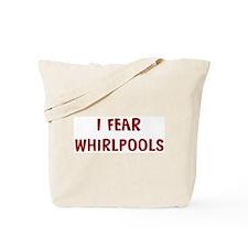 I Fear WHIRLPOOLS Tote Bag