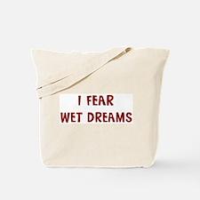 I Fear WET DREAMS Tote Bag